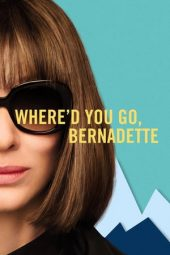Nonton Where'd You Go, Bernadette