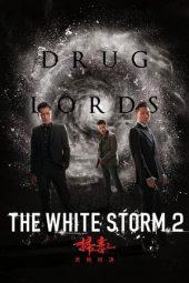 Nonton The White Storm 2: Drug Lords